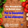 Dia Mundial de la Salud – Por la inocuidad de los alimentos - Gine4